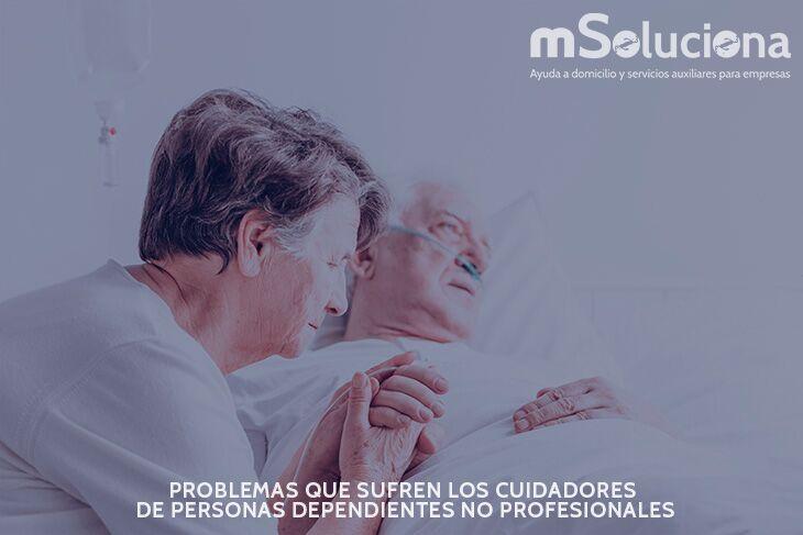 Problemas que sufren los cuidadores de personas dependientes no profesionales